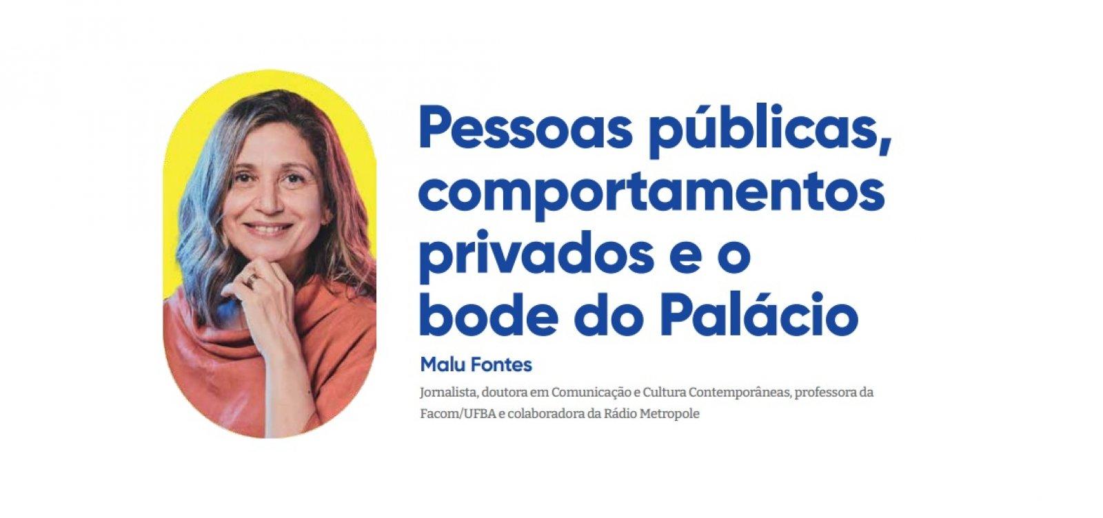 Pessoas públicas, comportamentos privados e  o bode do Palácio