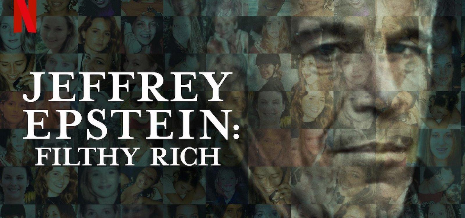 Jeffrey Epstein: Poder e perversão