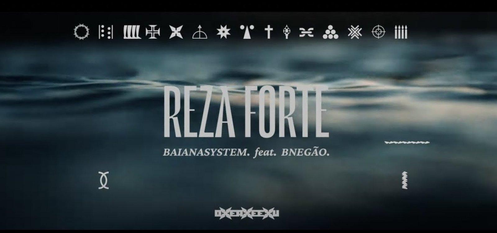 BaianaSystem lança single do próximo álbum: 'Reza Forte', com BNegão
