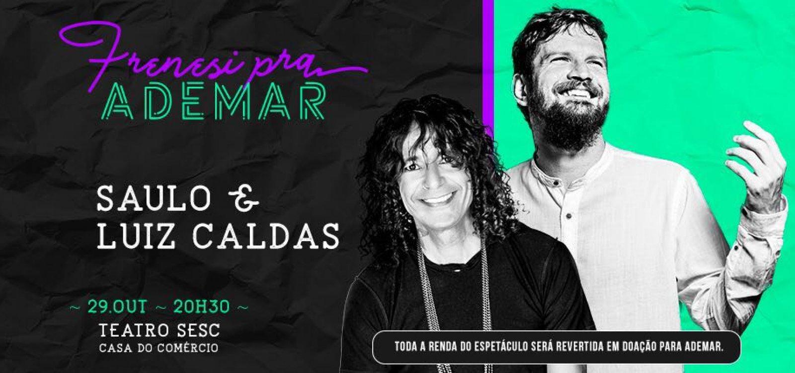 Saulo & Luiz Caldas fazem show em prol de Ademar Furtacor