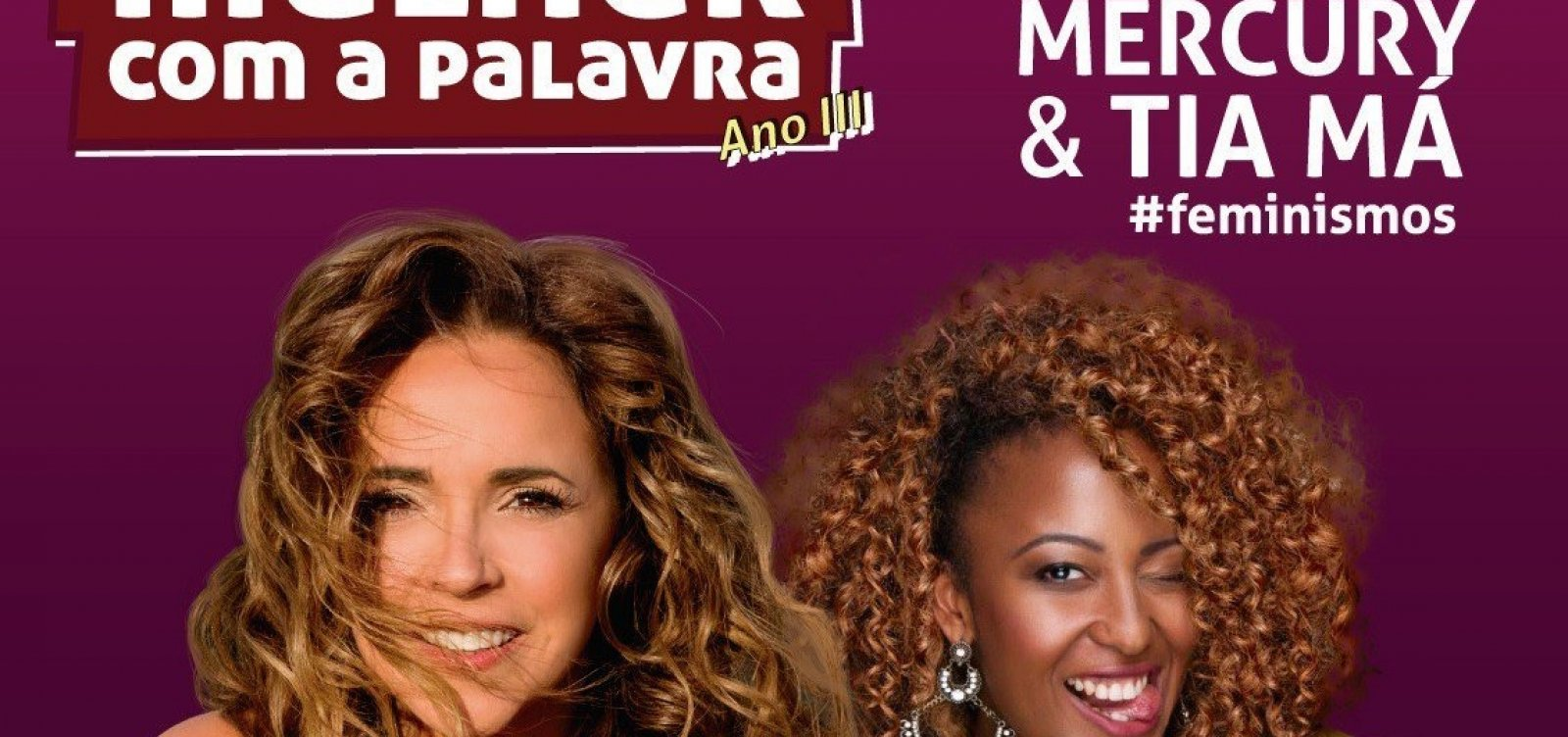 Daniela Mercury e Tia Má participam do 3° 'Mulher com a Palavra'