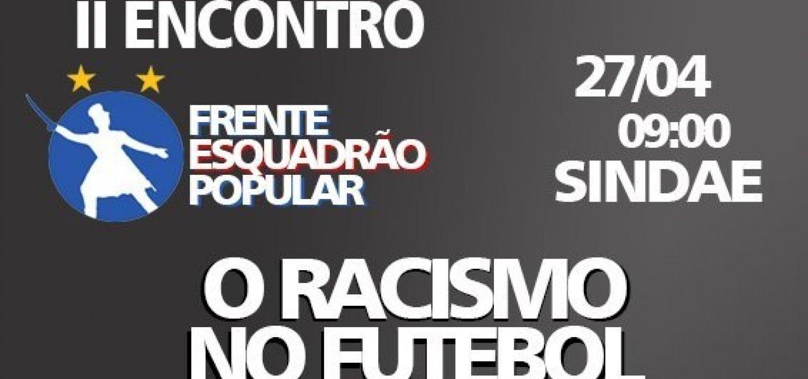 Frente Esquadrão Popular fará evento para discutir o racismo no futebol brasileiro